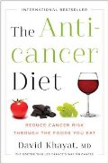 The Anticancer Diet - Reduce Cancer Risk Through the Foods You Eat