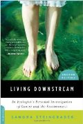 Living Downstream: An Ecologist's Personal Investigation of Cancer and the Environment